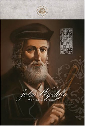 John Wycliffe: Man of Courage (By Faith Biography Series)