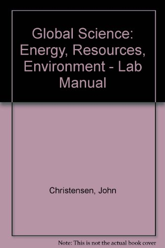 Global Science: Energy, Resources, Environment - Lab Manual