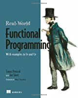 Real World Functional Programming: With Examples in F# and C# Front Cover