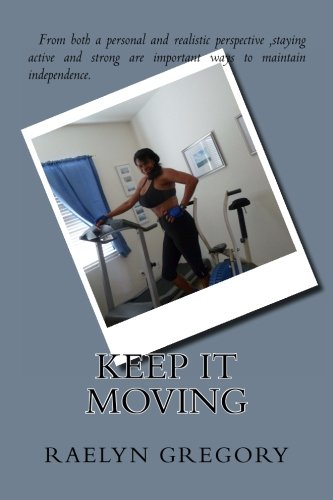 "Keep It Moving: ""Motivation To Maintain An Active Lifestyle At Every Age"""