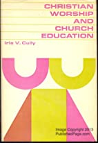 Christian worship and church education by…