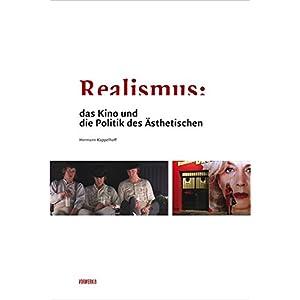 Realismus: Das Kino und die Politik des Ästhetischen