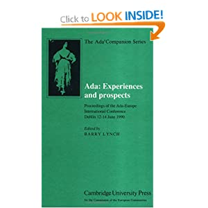 Ada: Experiences and Prospects: Proceedings of the Ada-Europe International Conference, Dublin, 1990 (The Ada Companion Series)