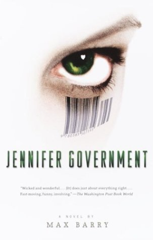 Jennifer Government: Max Barry: 9781400030927: Amazon.com: Books
