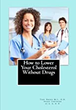 How to Lower Your Cholesterol Without Drugs