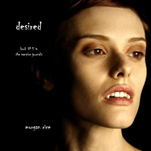 Desired: The Vampire Journals, Book 5 | [Morgan Rice]