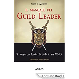 Il manuale del Guild Leader: Strategie per leader di gilda in un MMO (Guida completa)