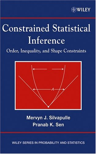 Constrained Statistical Inference: Inequality, Order, and Shape Restrictions