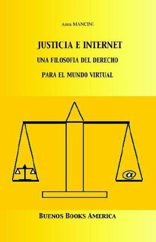 Justicia E Internet, Una Filosofia Del Derecho Para El Mundo