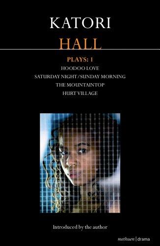 Katori Hall Plays One: Hoodoo Love; Hurt Village; The Mountaintop; Saturday Night/Sunday Morning (Modern Plays)