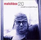 Yourself Or Someone Like You Matchbox 20