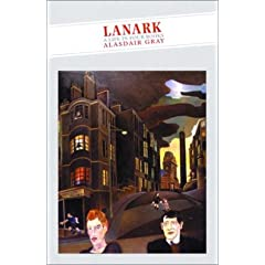 Lanark: A Life in Four Books (Canongate Classics) by Alasdair Gray and Janice Galloway
