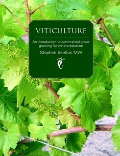 Viticulture - An Introduction to Commercial Grape Growing for Wine Production