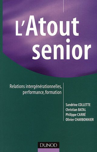 L'Atout senior : Relations intergénérationnelles, performance, formation