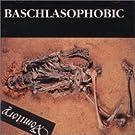 Baschlsophobic