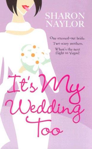 It's My Wedding Too, Sharon Naylor