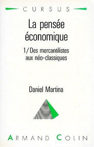 LA PENSEE ECONOMIQUE. Tome 1, Des mercantilistes aux néo-classiques