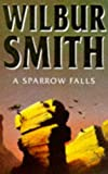 A Sparrow Falls Wilbur Smith