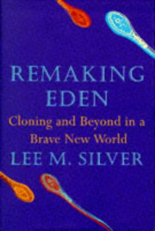 Remaking Eden: Designing Human Life In The New Millenium: Designing Human Life in the New Millennium