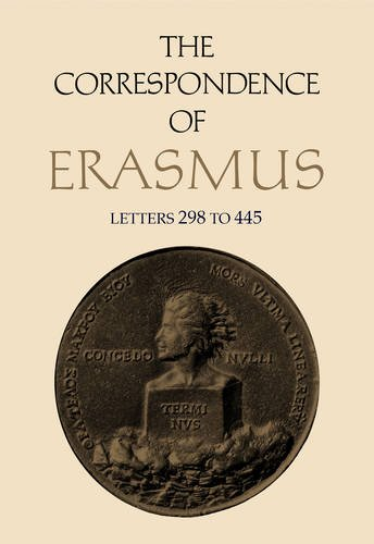 The Correspondence of Erasmus: Letters 298-445 (1514-1516) (Collected Works of Erasmus)