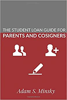 The Student Loan Guide For Parent Borrowers And Cosigners