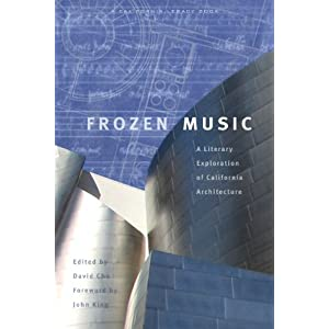 Frozen Music: A Literary Exploration of California Architecture (California Legacy Book)