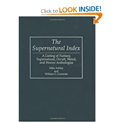 The Supernatural Index: A Listing of Fantasy, Supernatural, Occult, Weird, and Horror Anthologies... by Mike Ashley and William G Cantento