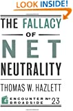 The Fallacy of Net Neutrality (Encounter Broadsides)