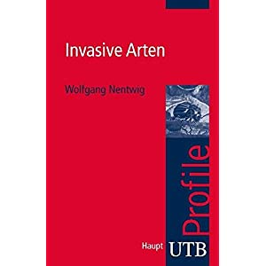 Invasive Arten (utb Profile, Band 3383)