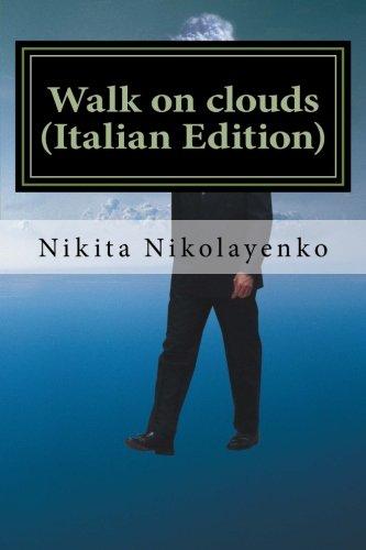 Walk on clouds (Italian Edition)