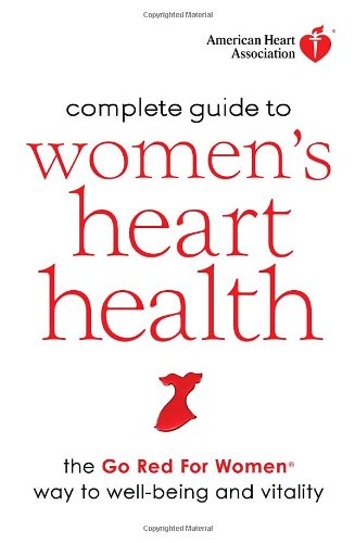 American Heart Association Complete Guide To Women'S Heart Health: The Go Red For Women Way To Well-Being & Vitality front-676655