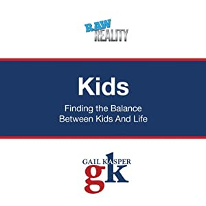 Kids: Finding the Balance Between Kids and Life | [Gail Kasper]