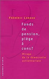 Fonds de pension, piège à cons ?