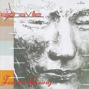 Alphaville - Forever Young Lyrics - Zortam Music