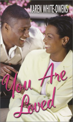 You Are Loved, KAREN WHITE-OWENS