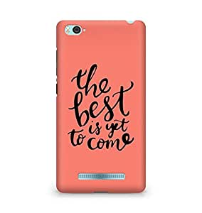 AMEZ the best is yet to come Back Cover For Xiaomi Mi4i