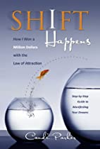 Shift Happens: How I Won A Million Dollars With The Law Of Attraction - Step-by-step Guide To Manifesting Your Dreams