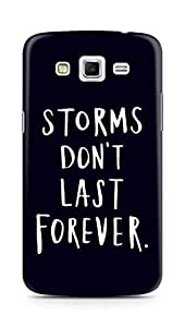 AMEZ storms dont last forever Back Cover For Samsung Galaxy Grand 2 G7102