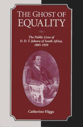 The Ghost Of Equality: The Public Lives of D.D.T. Jabavu of South Africa, 1885-1959