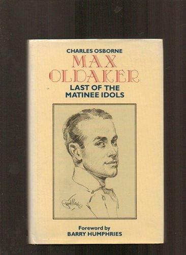 Max Oldaker: Last of the Matinee Idols