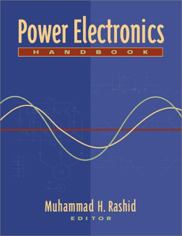 Power Electronics Handbook (Academic Press Series in Engineering)