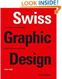Swiss Graphic Design: The Origins and Growth of an International Style, 1920-1965