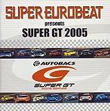 スーパー・ユーロビート・プレゼンツ SUPER GT 2005