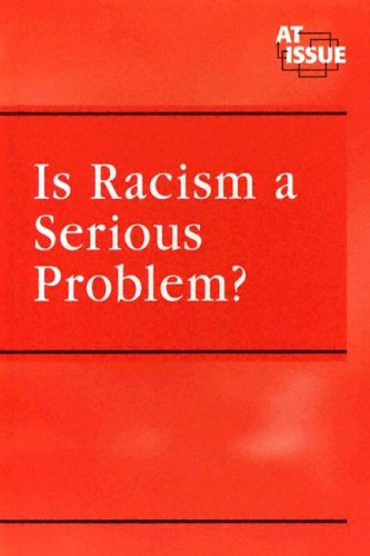 At Issue Series - Is Racism a Serious Problem? (hardcover edition)