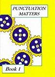 Punctuation Matters (Bk. 1)