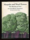 img - for maypoles and wood demons: the meaning of trees book / textbook / text book