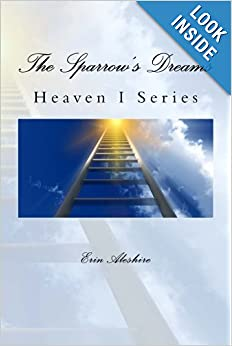 The Sparrow's Dreams: The Heaven I Series