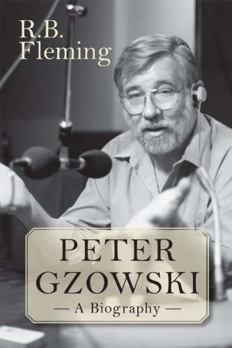 Peter Gzowski: A Biography