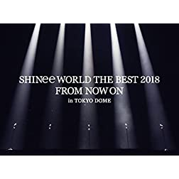 Shinee World The Best 2018: From Now On - In Tokyo Dome [Blu-ray]