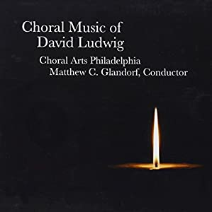 Choral Music of David Ludwig